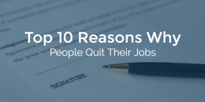 Top 10 Reasons Why People Quit Jobs