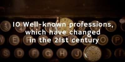 10 professions which changed in the 21st century