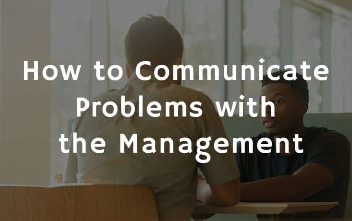 How to Communicate Problems with the Management