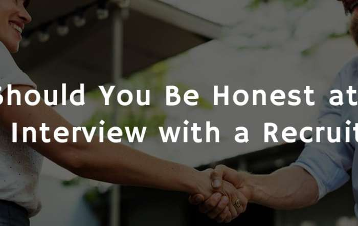 Should you be honest at an interviewwith a recruiter