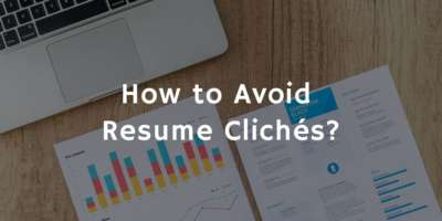 How to Avoid Resume Clichés?