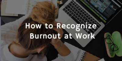 How to Recognize Burnout at Work