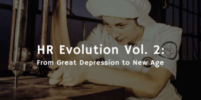 HR Evolution Vol. 2: From Great Depression to New Age