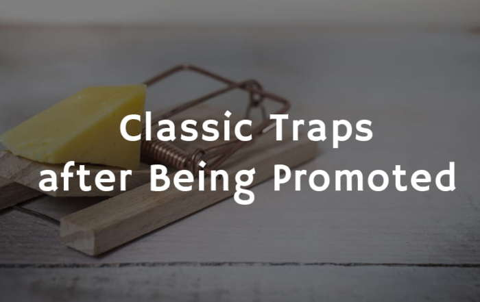 Classic Traps People Fall into after Being Promoted