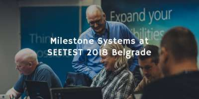 Our Partner Milestone Systems at SEETEST 2018 Conference in Belgrade