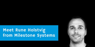 Meet Rune Holstvig from Milestone Systems