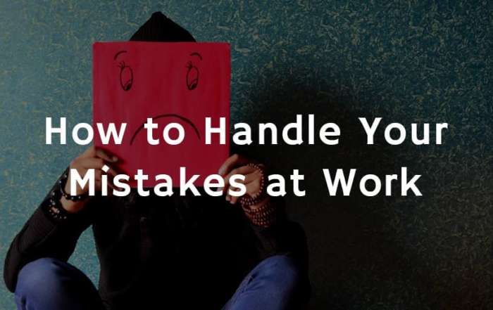 How to Handle Your Mistakes at Work