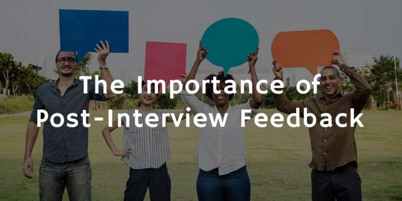 The Importance of Post-Interview Feedback