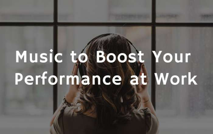 Music to Boost Your Performance at Work