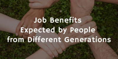 Job Benefits Expected by People from Different Generations