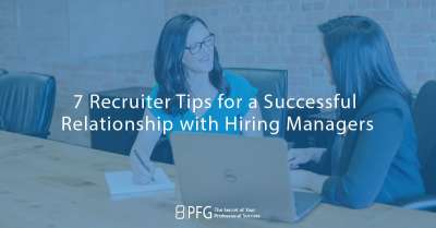 7 tips for a successful relationship with Hiring Managers